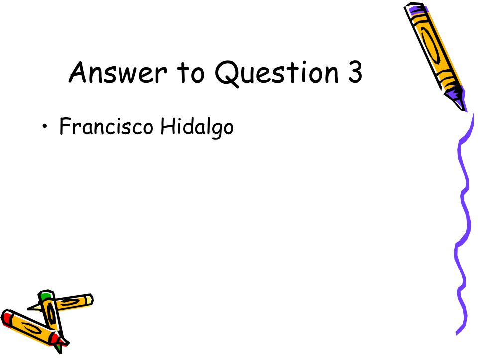 Answer to Question 3 Francisco Hidalgo