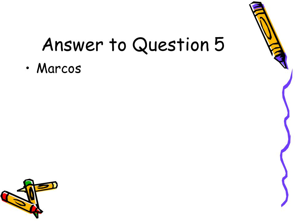 Answer to Question 5 Marcos