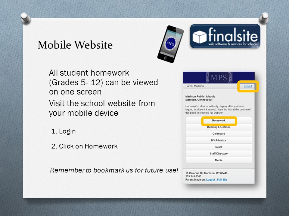 Mobile Website All student homework (Grades 5- 12) can be viewed on one screen Visit the school website from your mobile device