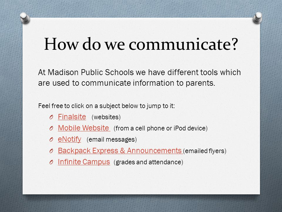 How do we communicate At Madison Public Schools we have different tools which are used to communicate information to parents.