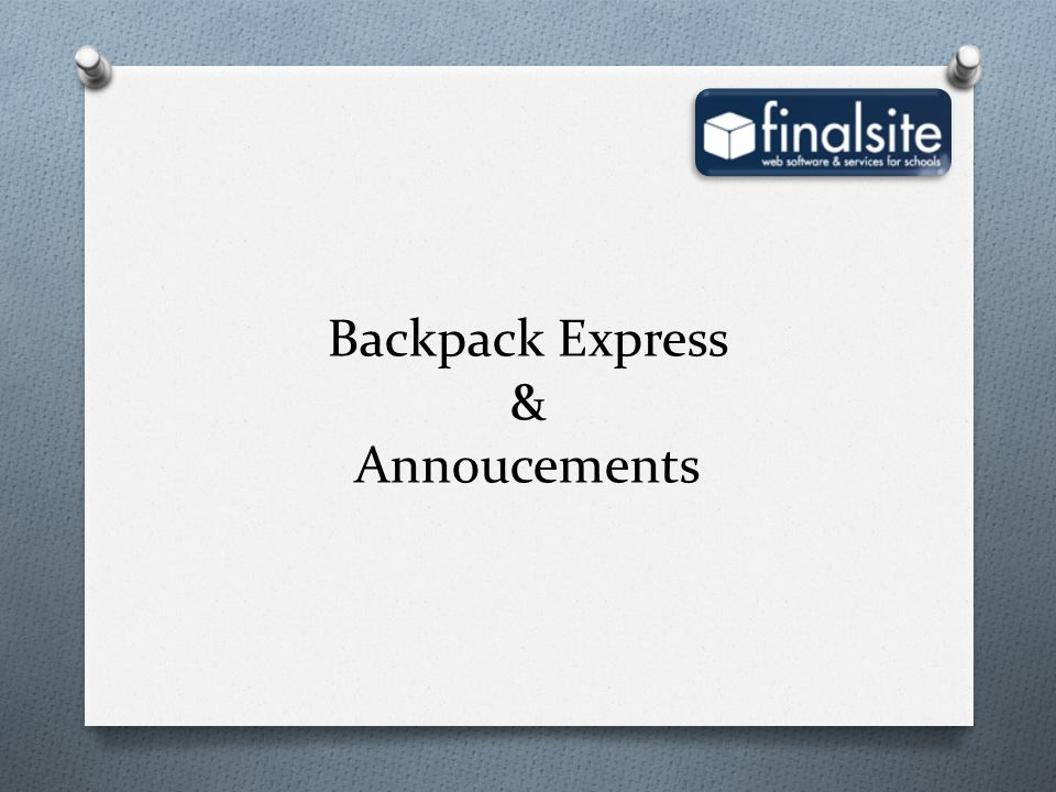 Backpack Express & Annoucements