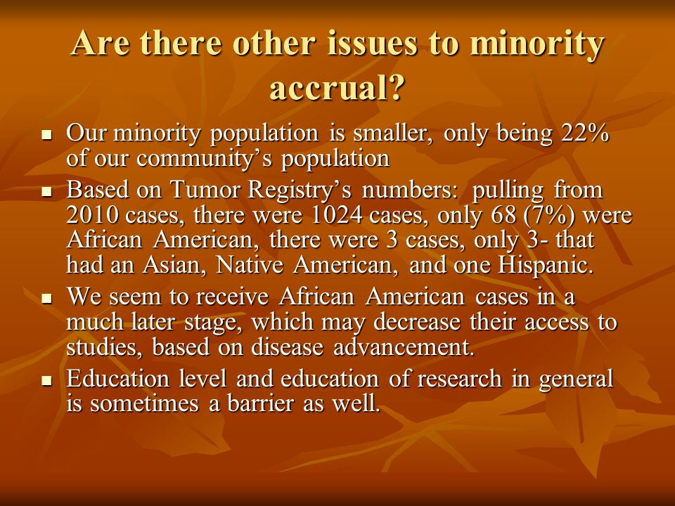 Are there other issues to minority accrual