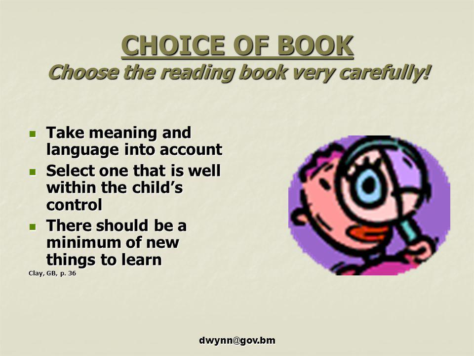 CHOICE OF BOOK Choose the reading book very carefully!