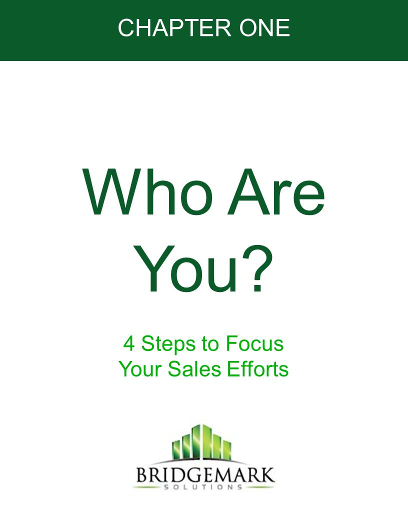 CHAPTER ONE Who Are You 4 Steps to Focus Your Sales Efforts