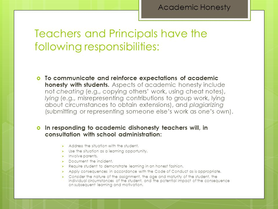 Teachers and Principals have the following responsibilities: