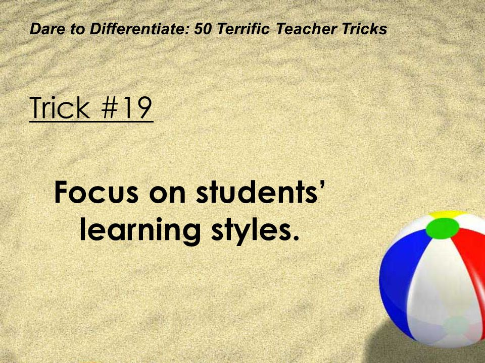 Focus on students' learning styles.