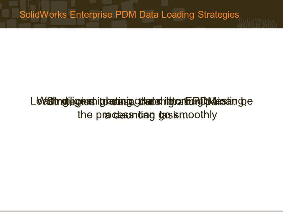 SolidWorks Enterprise PDM Data Loading Strategies