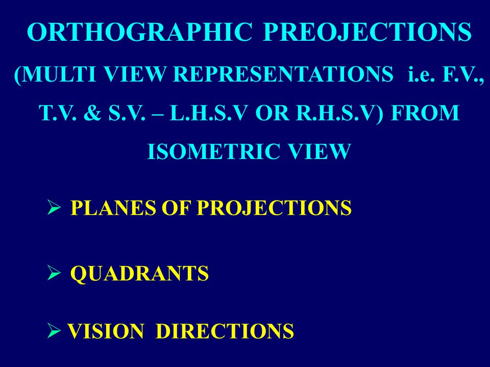 ORTHOGRAPHIC PREOJECTIONS
