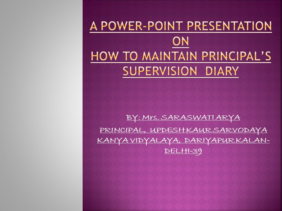 A POWER-POINT PRESENTATION ON HOW TO MAINTAIN PRINCIPAL'S SUPERVISION DIARY
