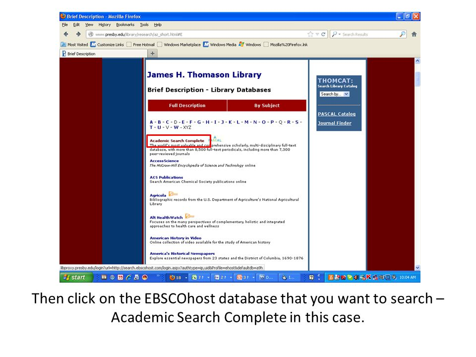 Then click on the EBSCOhost database that you want to search – Academic Search Complete in this case.