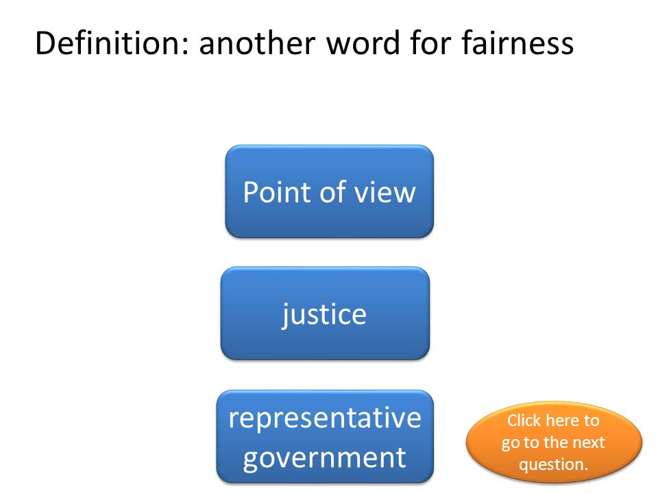 Definition: another word for fairness