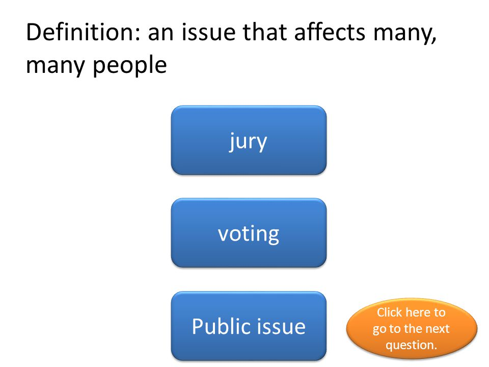 Definition: an issue that affects many, many people