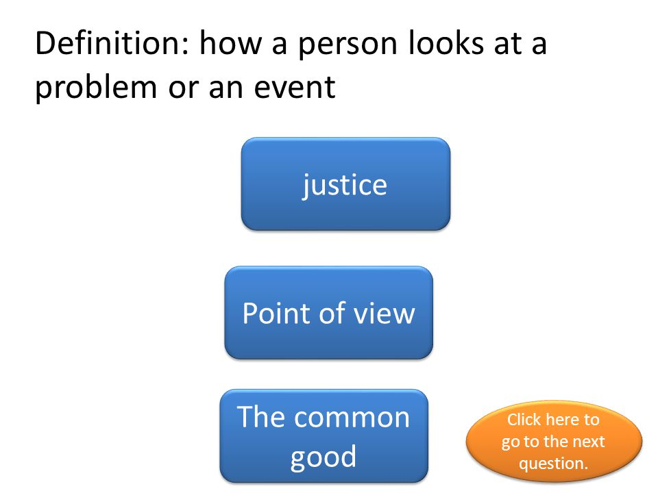 Definition: how a person looks at a problem or an event