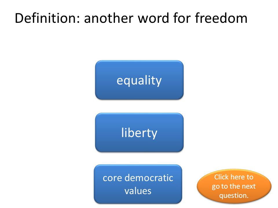Definition: another word for freedom
