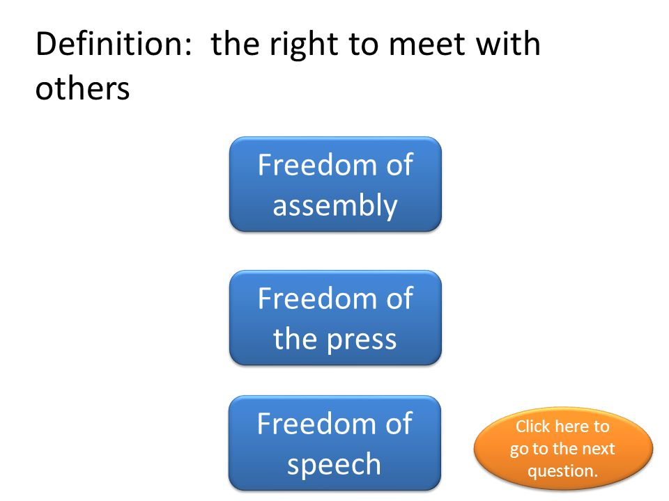 Definition: the right to meet with others