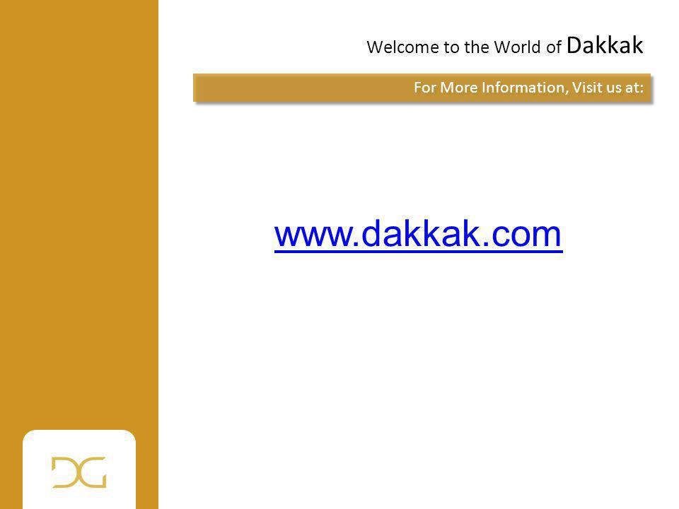 www.dakkak.com Welcome to the World of Dakkak