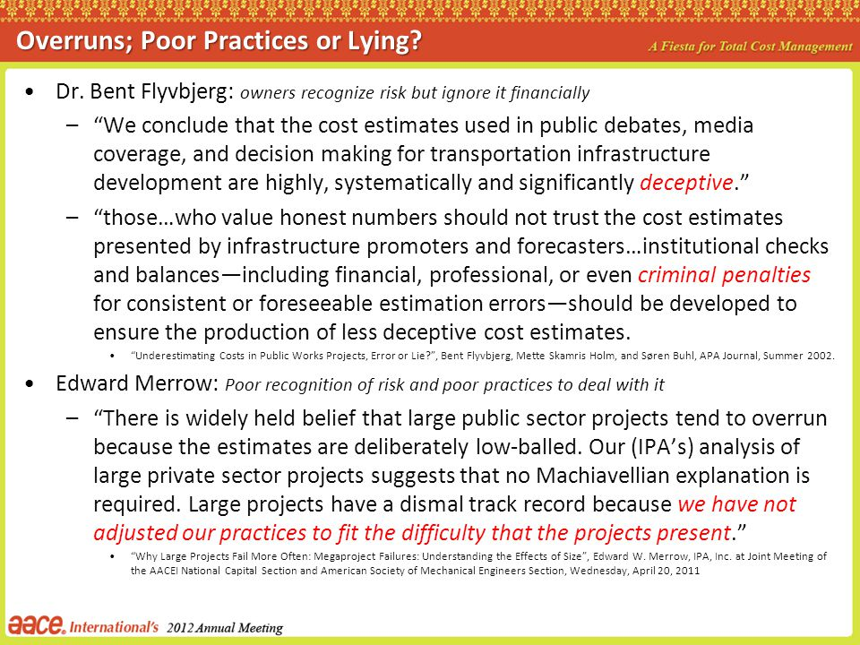 Overruns; Poor Practices or Lying