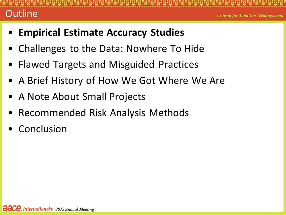 Outline Empirical Estimate Accuracy Studies. Challenges to the Data: Nowhere To Hide. Flawed Targets and Misguided Practices.