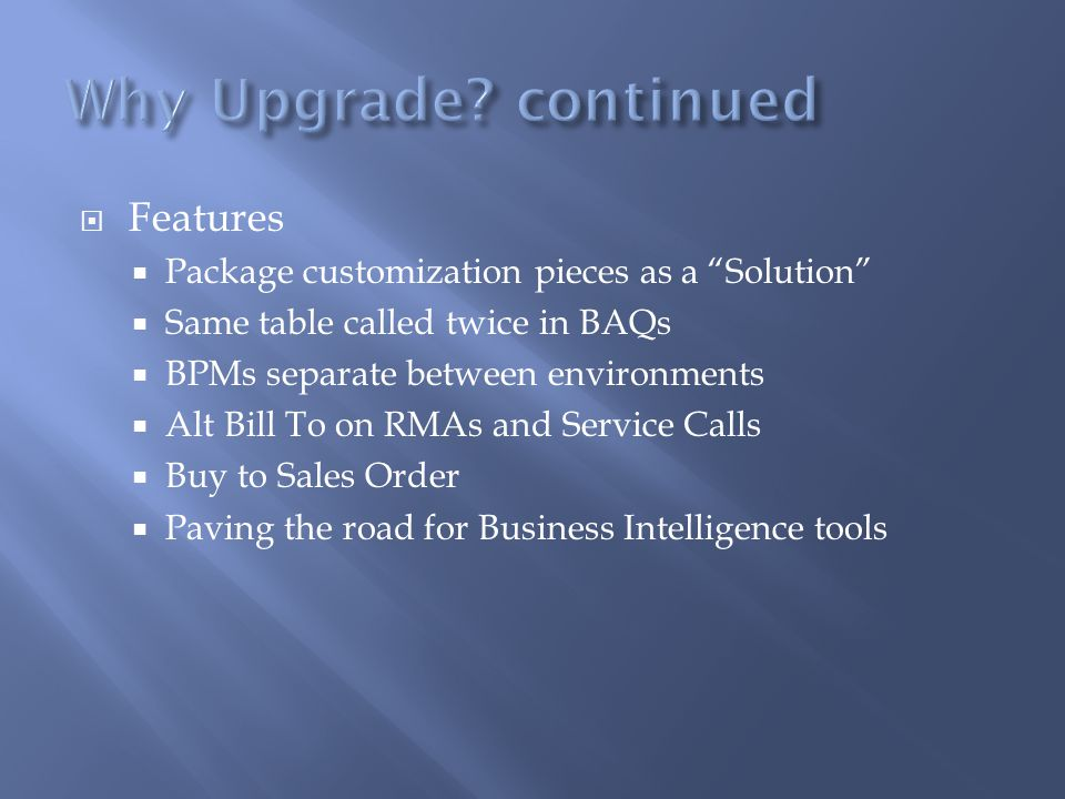 Why Upgrade continued Features
