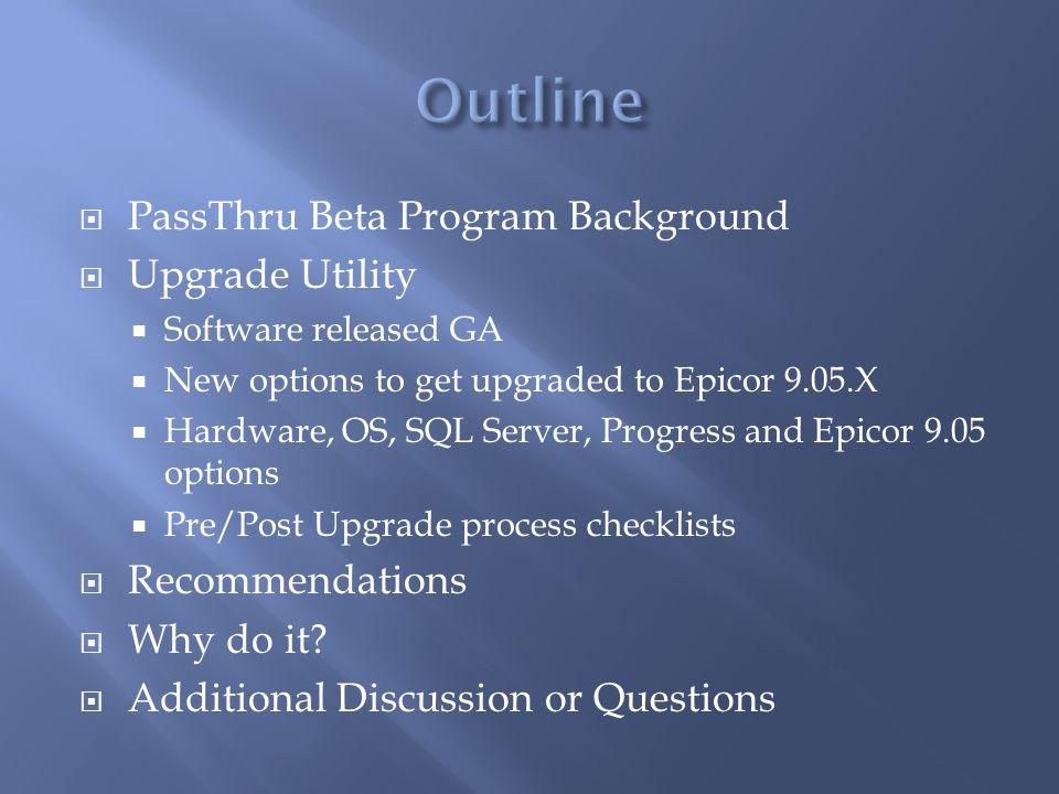 Outline PassThru Beta Program Background Upgrade Utility