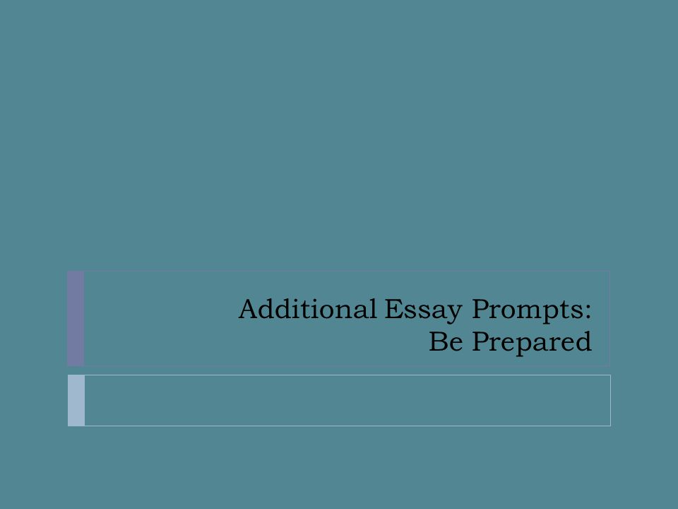 Additional Essay Prompts: Be Prepared