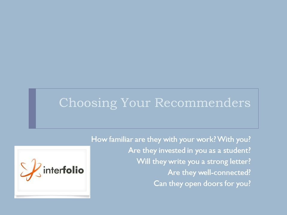 Choosing Your Recommenders