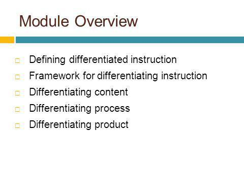 Module Overview Defining differentiated instruction