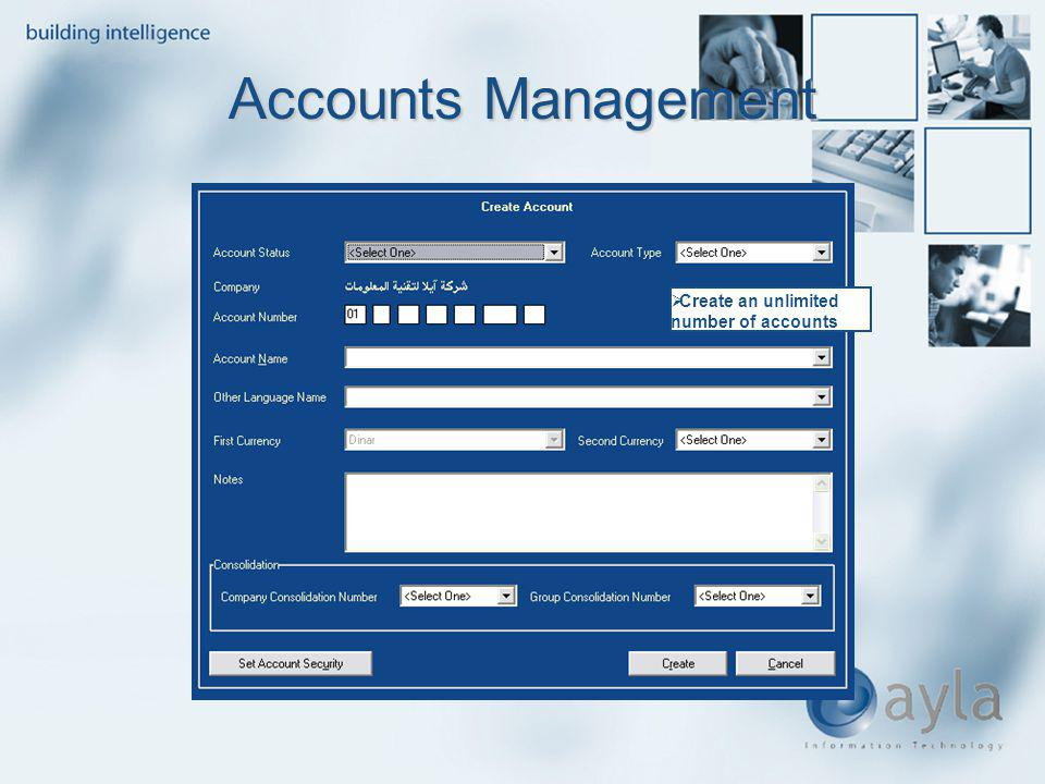 Accounts Management Create an unlimited number of accounts