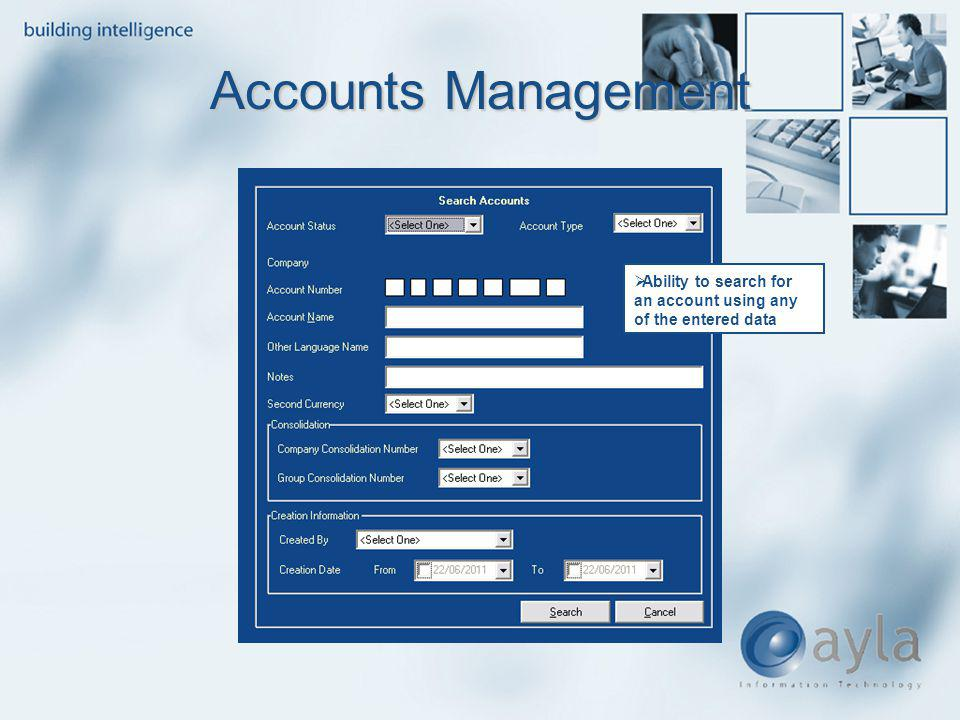 Accounts Management Ability to search for an account using any of the entered data
