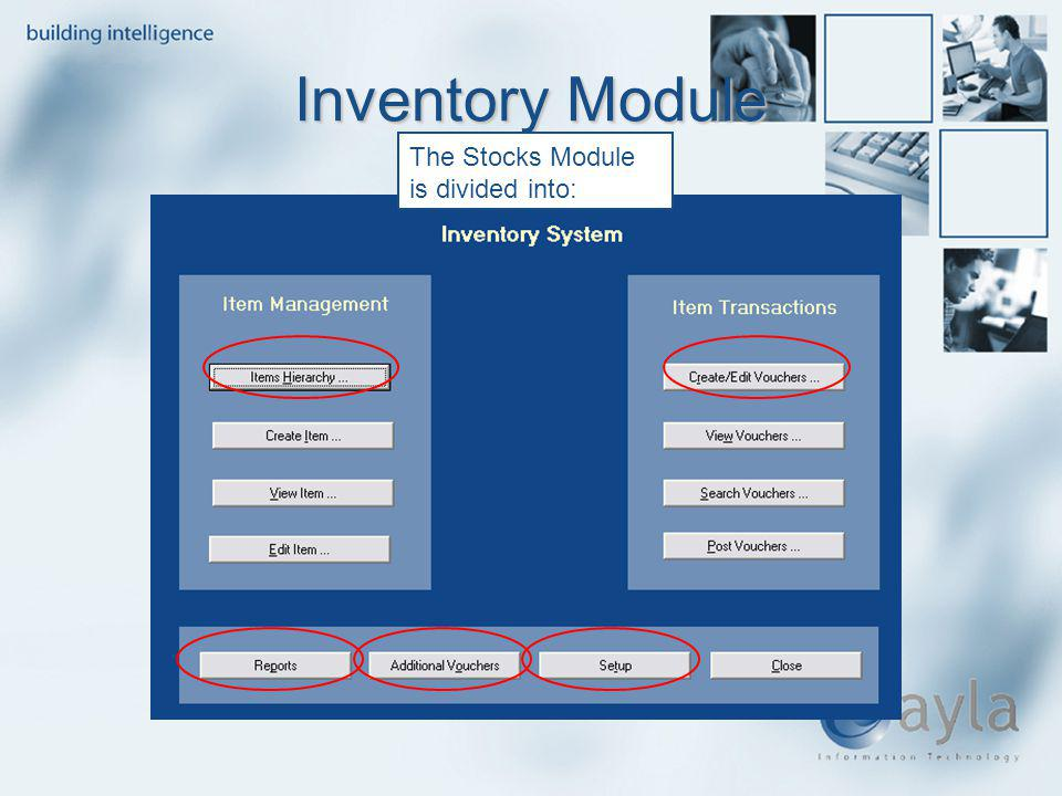 Inventory Module The Stocks Module is divided into: