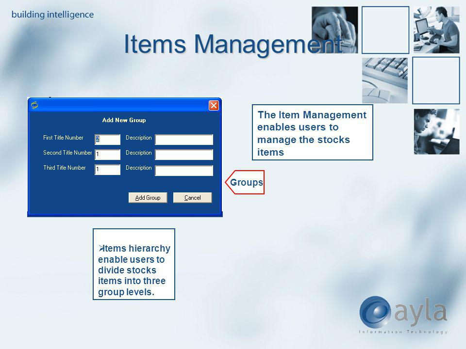 Items Management The Item Management enables users to manage the stocks items. Groups.