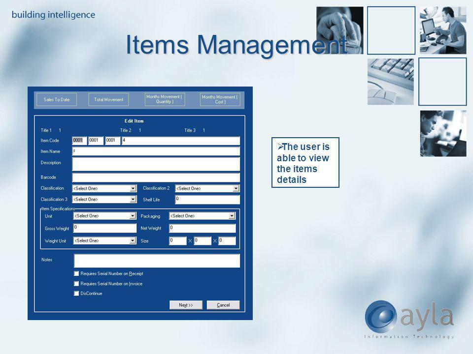 Items Management The user is able to view the items details