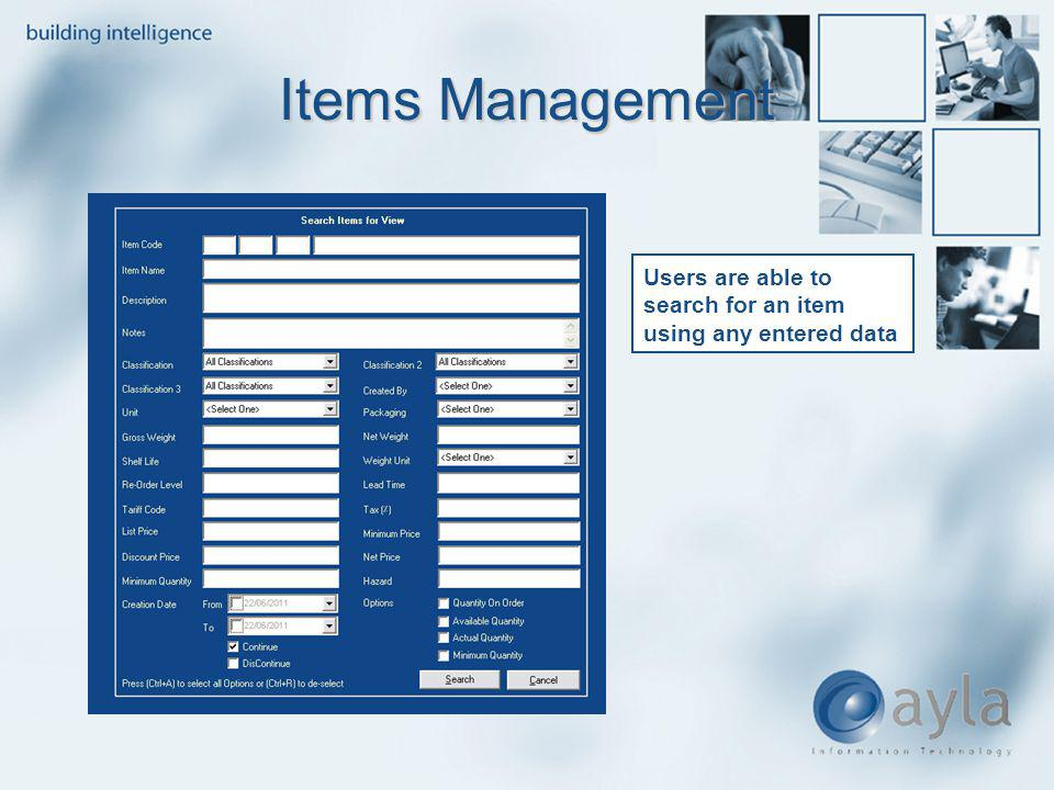 Items Management Users are able to search for an item using any entered data