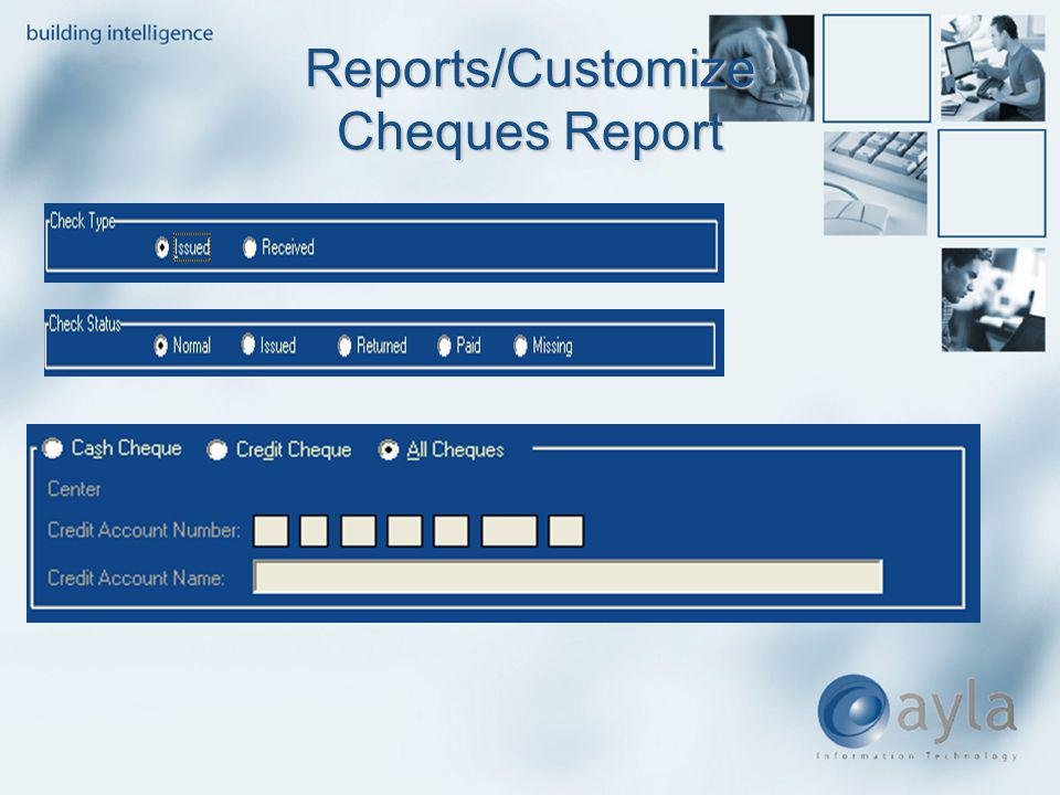 Reports/Customize Cheques Report