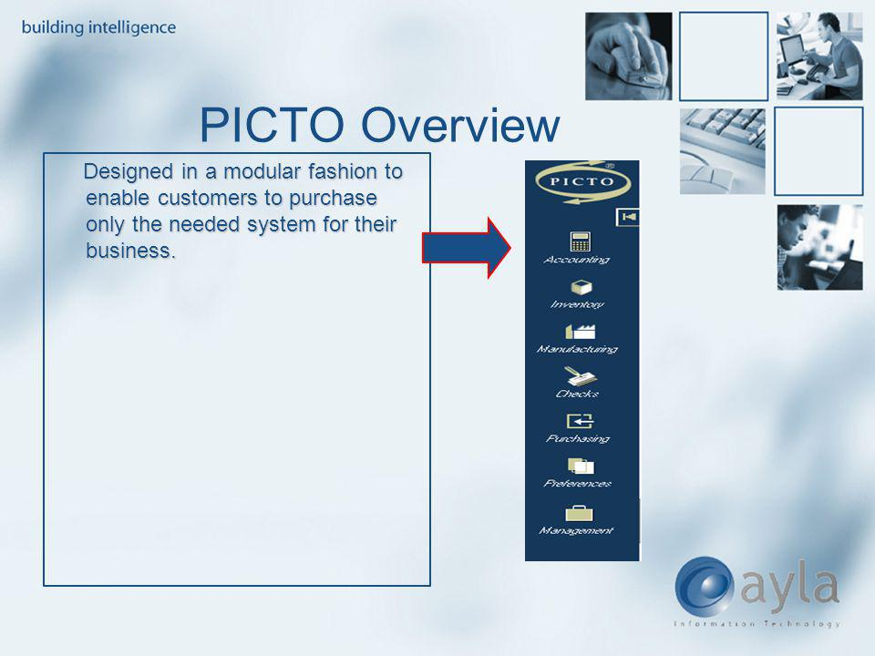 PICTO Overview Designed in a modular fashion to enable customers to purchase only the needed system for their business.