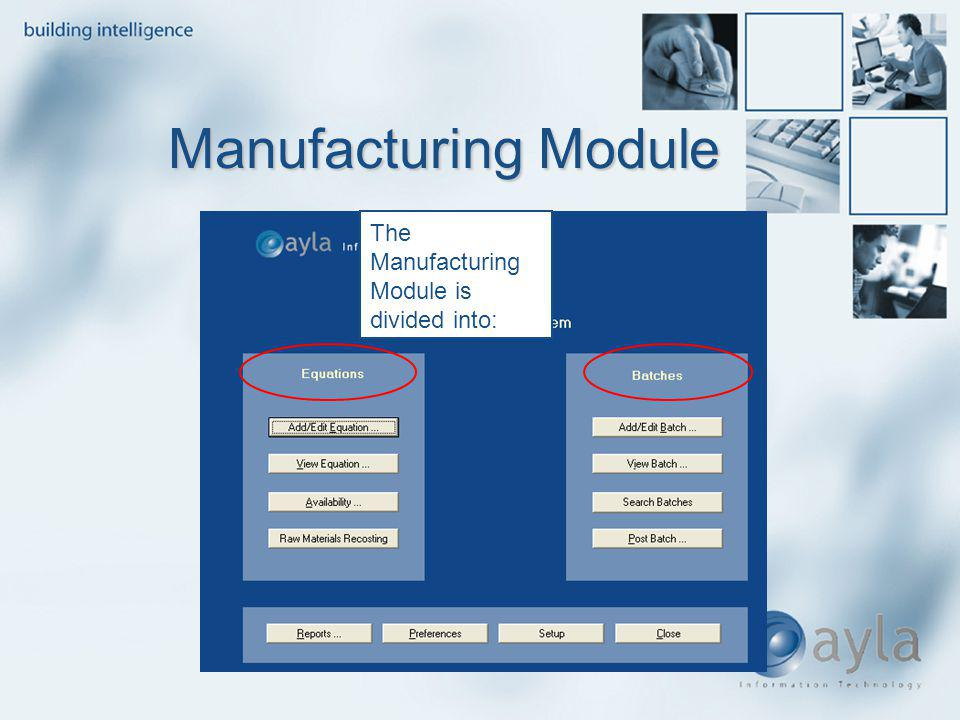 Manufacturing Module The Manufacturing Module is divided into: