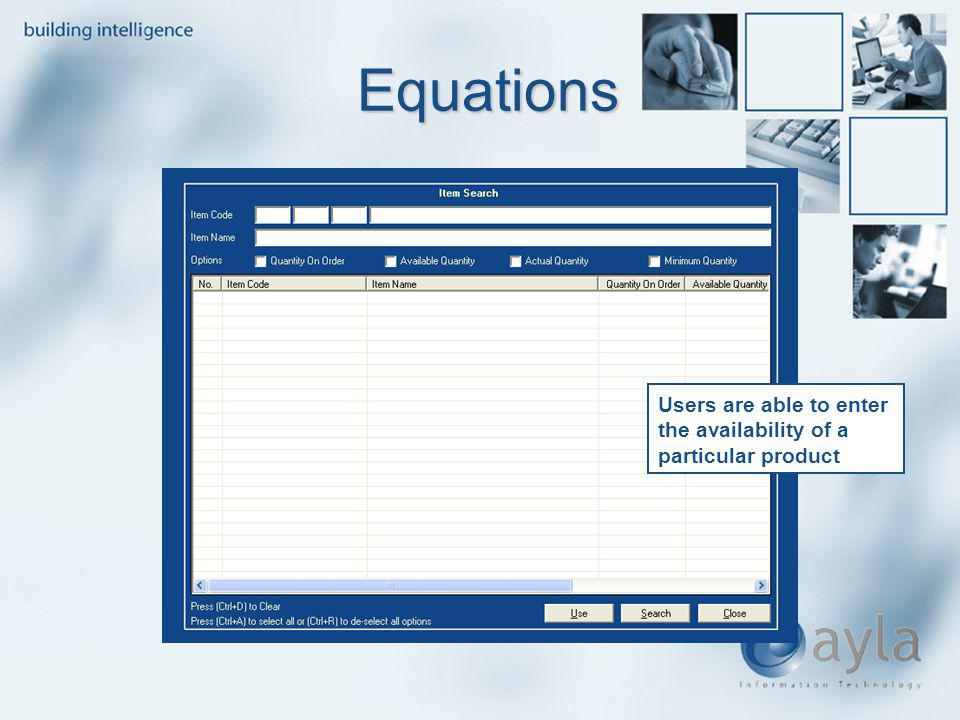 Equations Users are able to enter the availability of a particular product