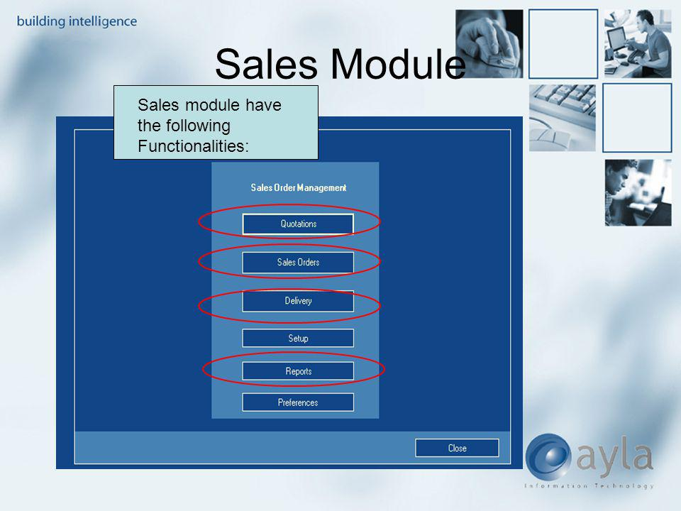 Sales Module Sales module have the following Functionalities: