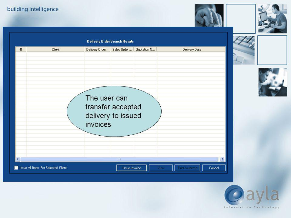 The user can transfer accepted delivery to issued invoices