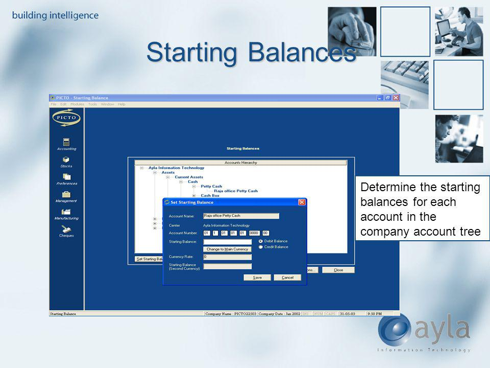 Starting Balances Determine the starting balances for each account in the company account tree
