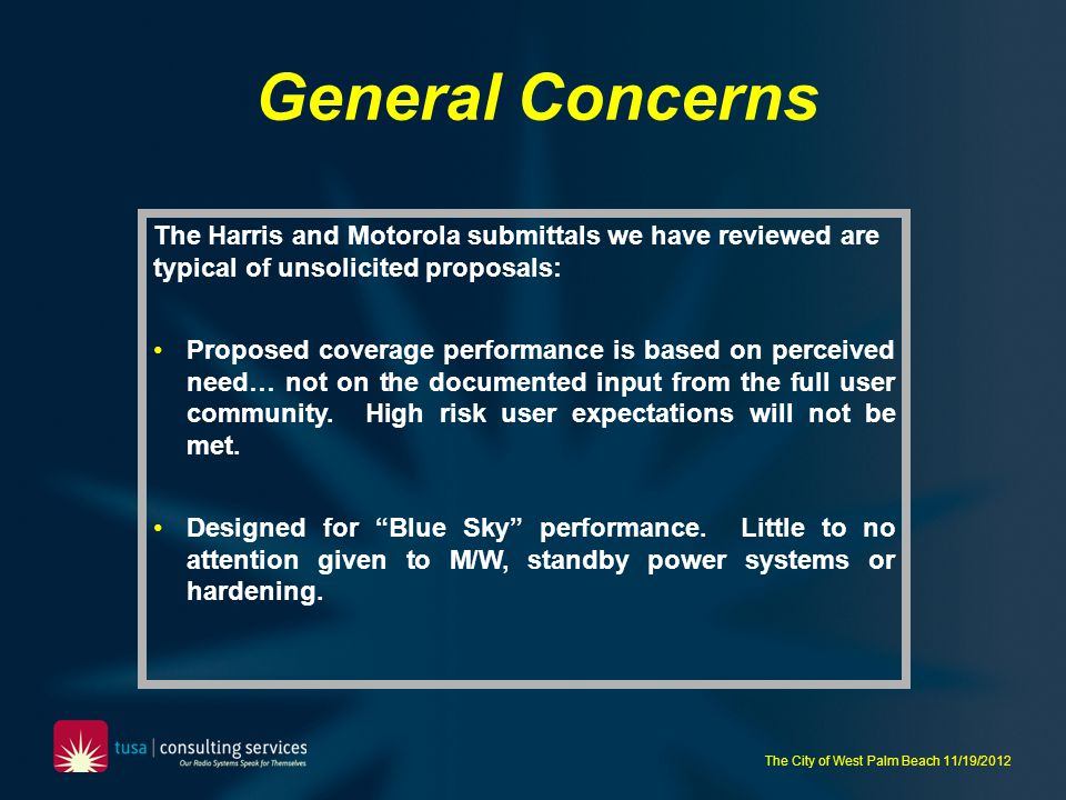 General Concerns The Harris and Motorola submittals we have reviewed are typical of unsolicited proposals: