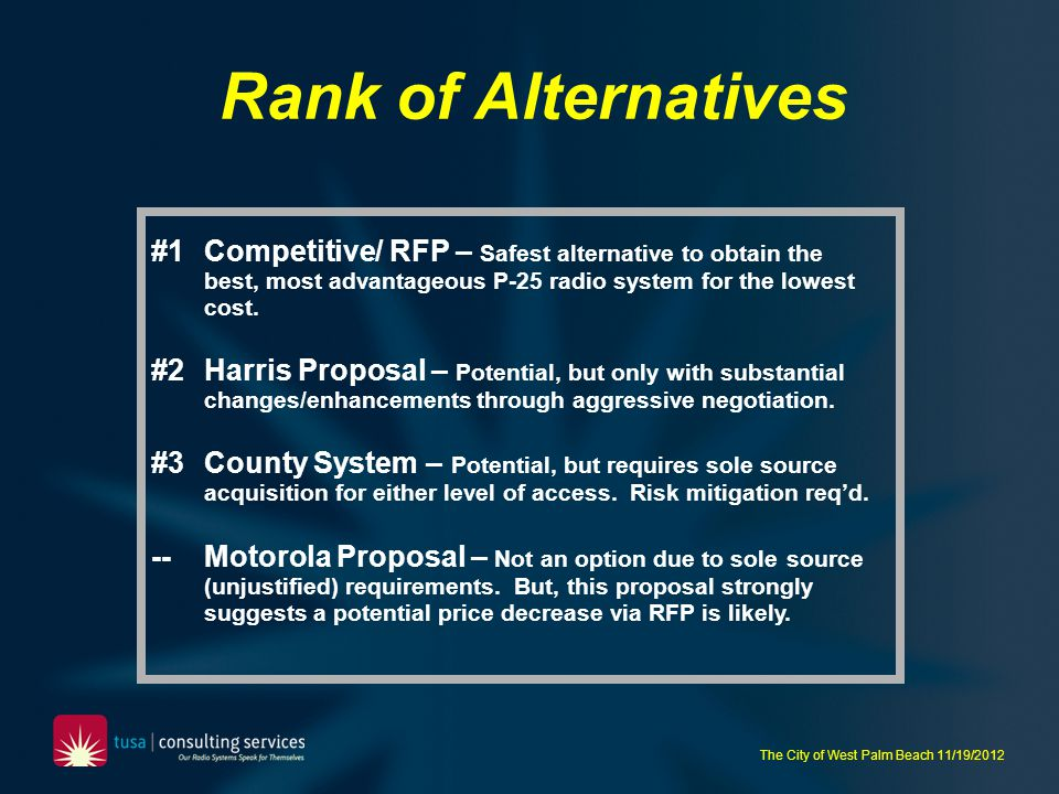 Rank of Alternatives #1 Competitive/ RFP – Safest alternative to obtain the best, most advantageous P-25 radio system for the lowest cost.
