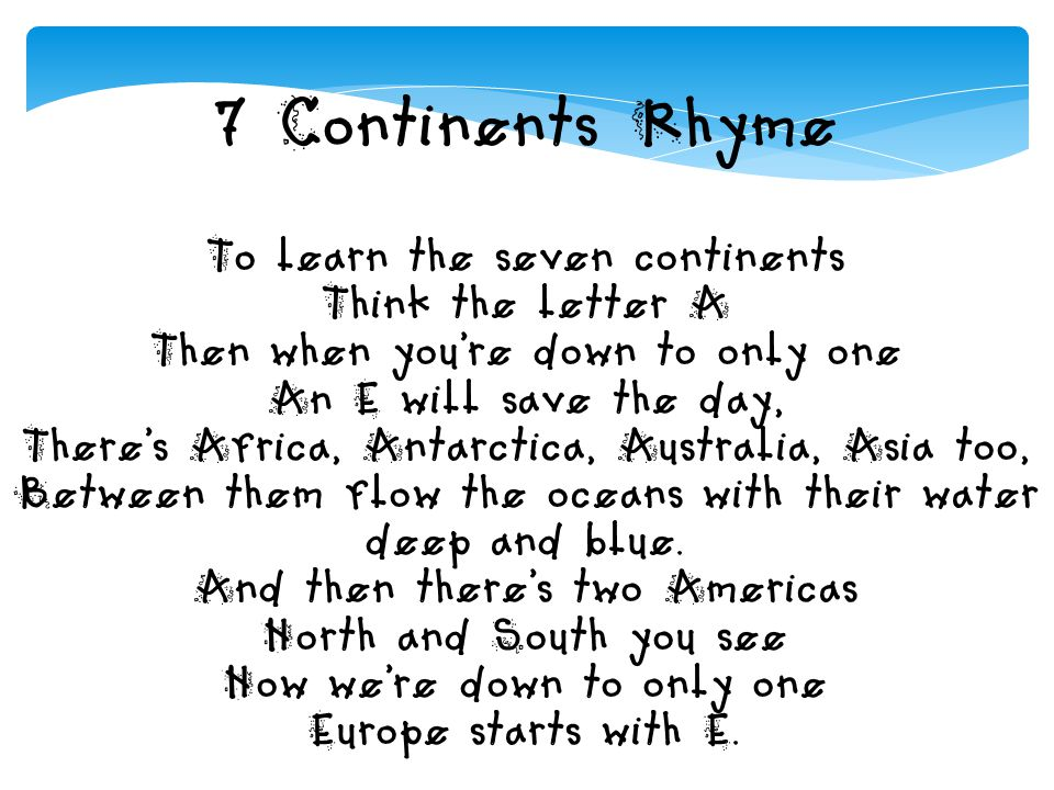 7 Continents Rhyme To learn the seven continents Think the letter A