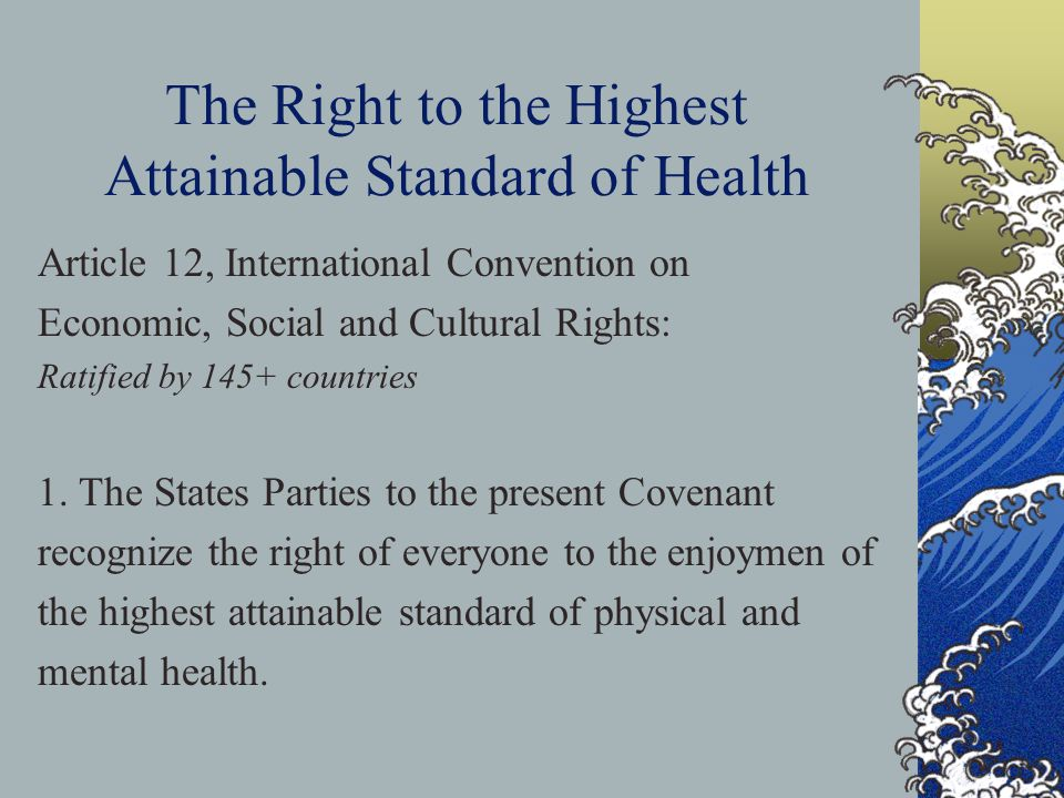 The Right to the Highest Attainable Standard of Health