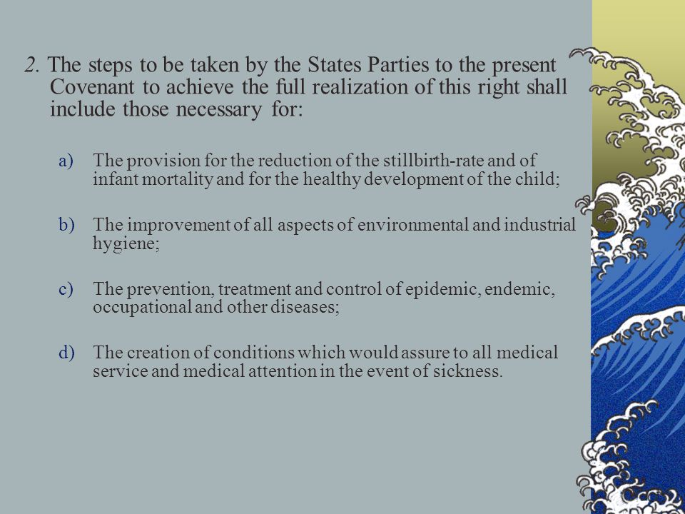 2. The steps to be taken by the States Parties to the present Covenant to achieve the full realization of this right shall include those necessary for: