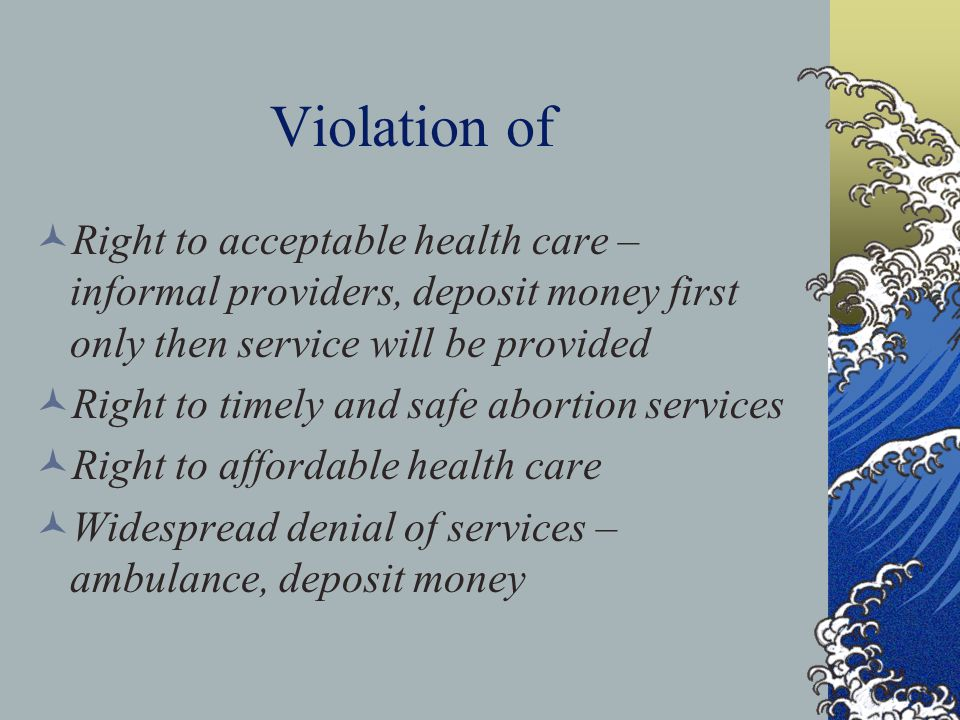 Violation of Right to acceptable health care – informal providers, deposit money first only then service will be provided.