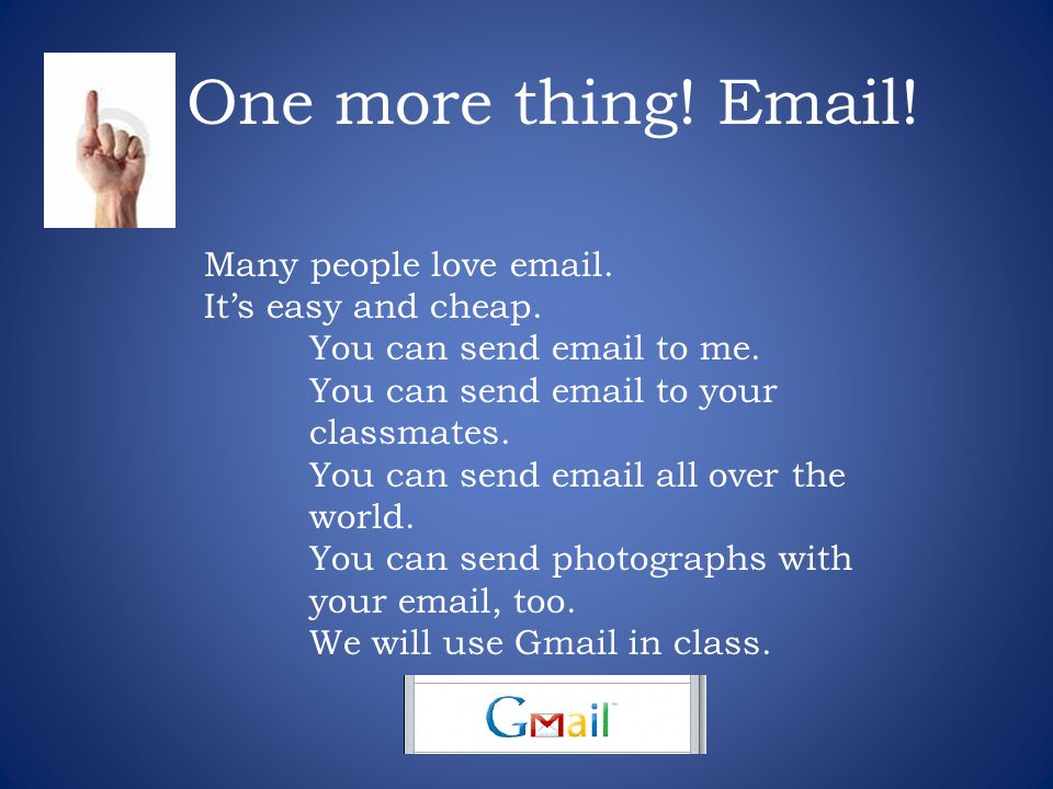 One more thing! Email! Many people love email. It's easy and cheap.