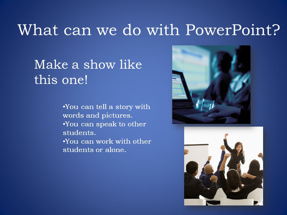 What can we do with PowerPoint