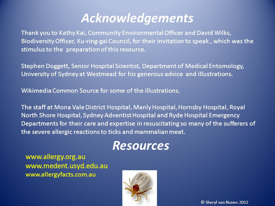 Acknowledgements Resources www.allergy.org.au www.medent.usyd.edu.au