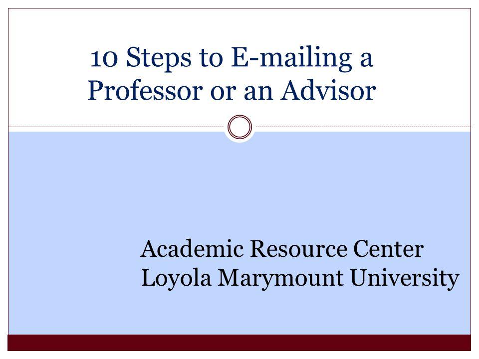 10 Steps to E-mailing a Professor or an Advisor